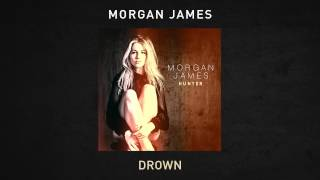 Morgan James - Drown