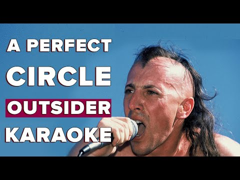 A Perfect Circle - Outsider Karaoke