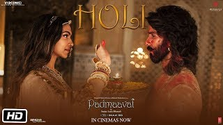 Holi (Folk Song) Full Video | Padmaavat
