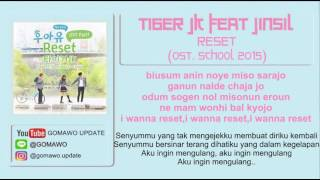 LIRIK RESET - TIGER JK Feat JINSIL (OST. SCHOOL 2015) [MV & EASY LYRIC ROM+INDO]