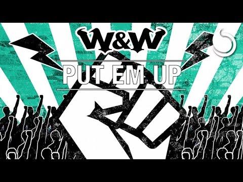 W&W - Put EM Up (Extended Mix)