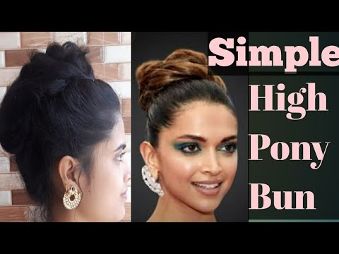 Easy Hairstyle.High Pony Bun.Deepika Padukon inspire ...