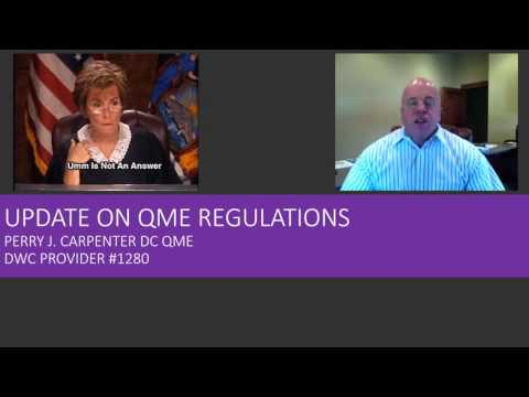 UPDATE ON QME REGULATIONS Part 1D LC 4628   Perry J. Carpenter DC QME   www.ezqmeceu.com