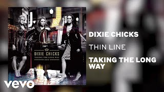 The Chicks - Thin Line (Official Audio) YouTube Videos