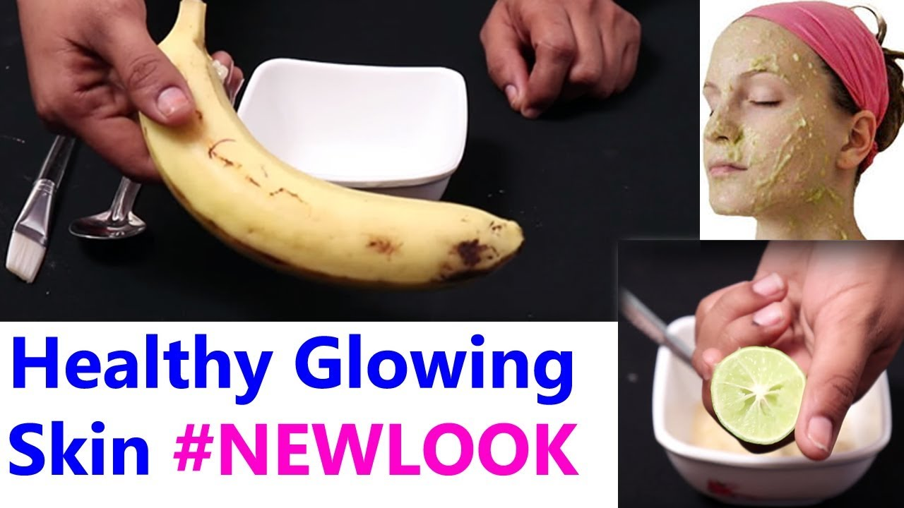 Banana Face Mask For Healthy Glowing Skin - Natural Beauty Tips