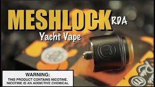 MESHLOCK RDA By Yacht Vape ~Vape RDA Review~