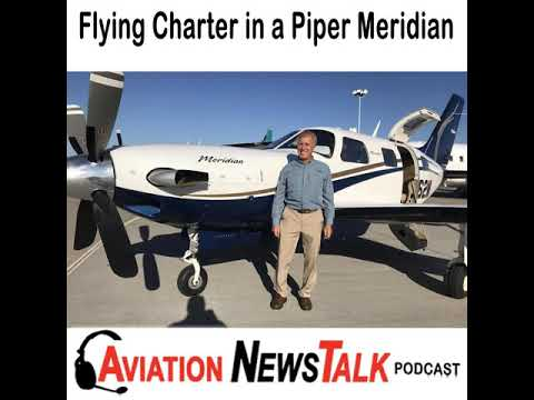 126 Charter Pilot in a Piper Meridian – Interview Rob Lober