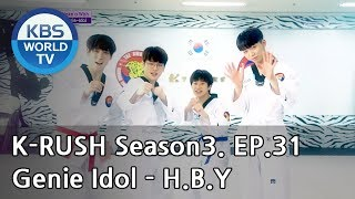 Genie Idol - H.B.Y! [KBS World Idol Show K-RUSH3 / ENG,CHN / 2018.10.12]