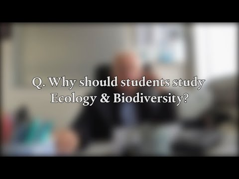 Why should students study Ecology & Biodiversity? By Prof. David Dudgeon