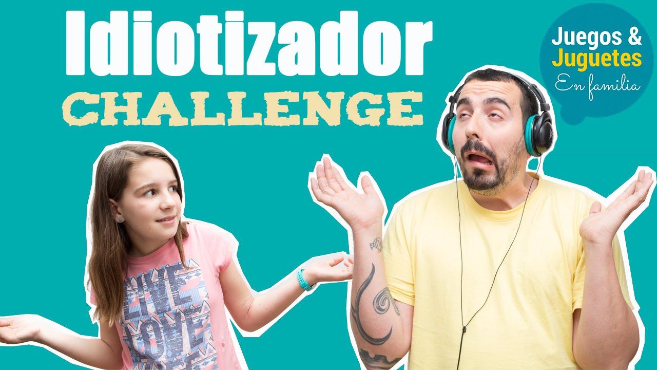 Idiotizador Challenge Juegos En Familia Youtube