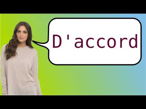 How to say alright in French?