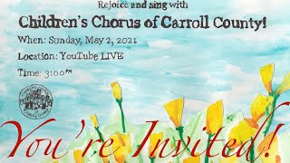 YOU'RE INVITED! - 2021 Virtual Spring Concert - Children's Chorus of Carroll County