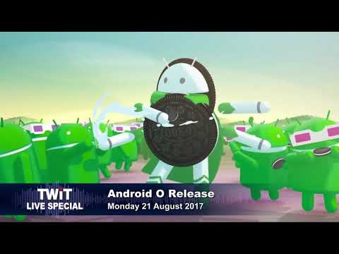 TWiT Live Specials 323: Android O Release