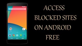 How to Access Blocked Sites on Android !!FREE!! (NO ROOT)