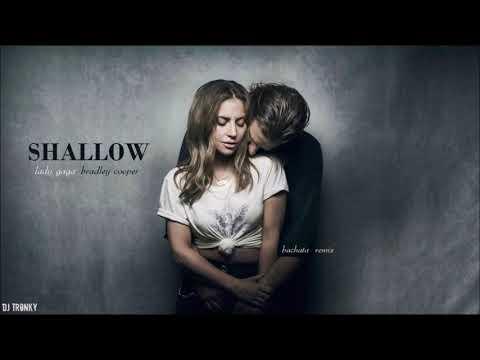 Lady Gaga, Bradley Cooper - Shallow (DJ Tronky Bachata Remix)