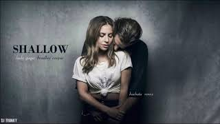 Baixar Lady Gaga, Bradley Cooper - Shallow (DJ Tronky Bachata Remix)