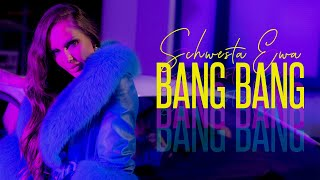 SCHWESTA EWA - BANG BANG (Official Video)