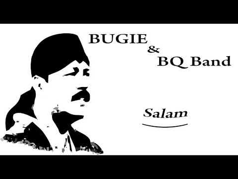 Musik Religi Bugie & BQ Band - Salam