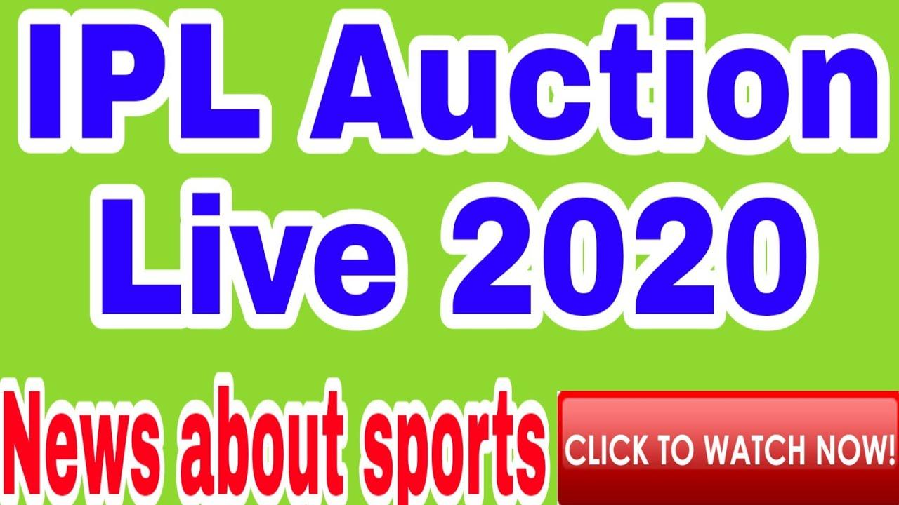 IPL Auction Live 2020 - YouTube