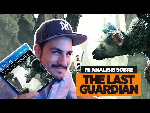 "MI ANÁLISIS SOBRE ""THE LAST GUARDIAN"" - ANALISIS - [CCMiike]"
