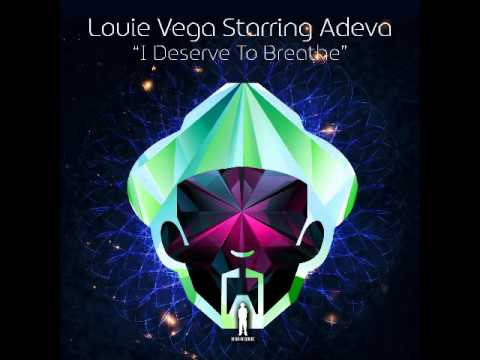 Louie Vega Starring Adeva 'I Deserve To Breath' Louie Vega Dub New Beat