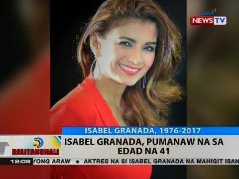 BT: Isabel Granada, pumanaw na sa edad na 41
