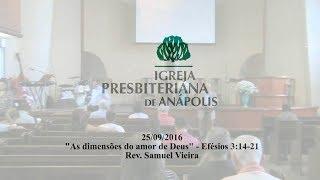 as dimensoes do amor de Deus - Ef.3.14-21 - Rev. Samuel Vieira
