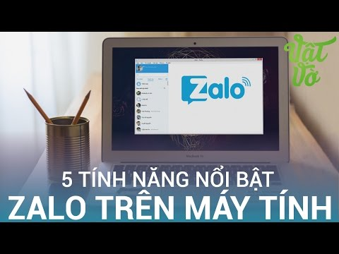 Vật Vờ| 5 tính năng cực hay của Zalo trên máy tính có thể bạn chưa biết