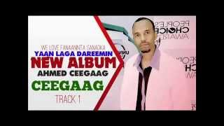 Ahmed Ceegaag 2014 Yaan Laga Dareemin Track 1