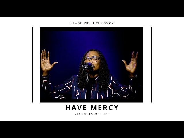 VICTORIA ORENZE - HAVE MERCY!