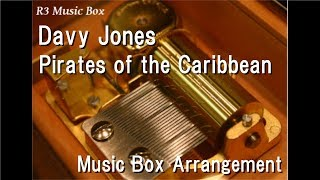 Davy Jones/Pirates of the Caribbean [Music Box]