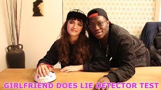 Girlfriend Does Lie Detector Test