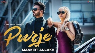 Purje Mankirt Aulakh Ft. DJ Flow   DJ Goddess   Singga   Sukh Sanghera   New Punjabi Songs 2019