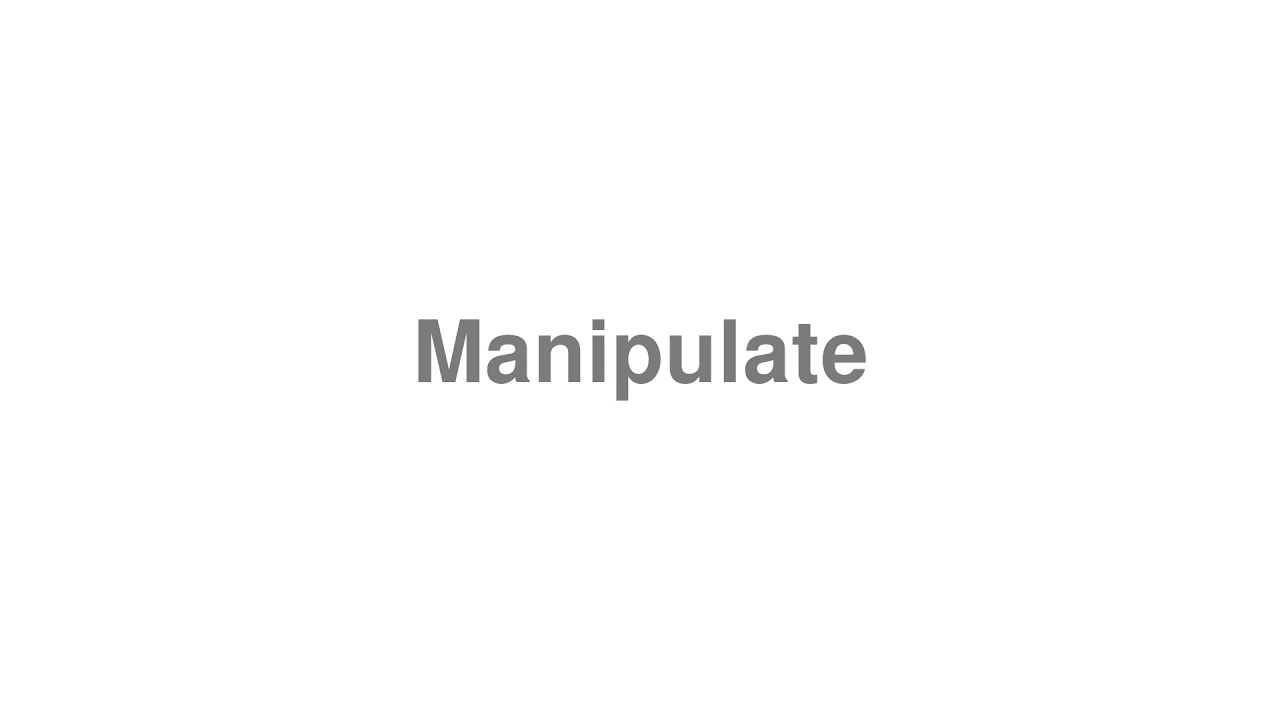 """How to pronounce """"Manipulate"""" [Video]"""