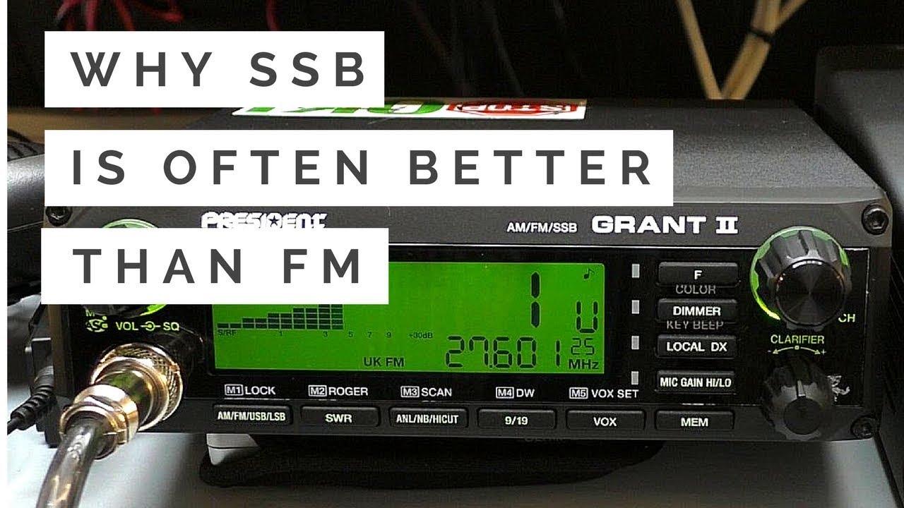 Why Single Sideband (SSB) is better than FM / AM