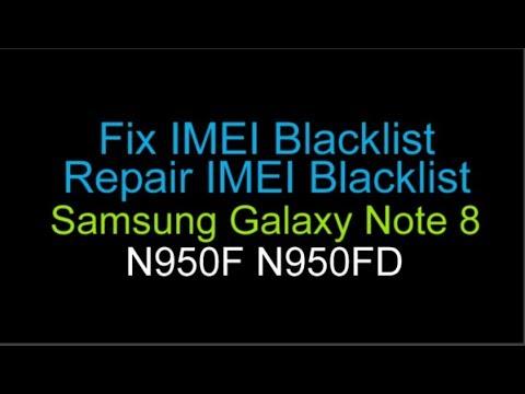 Fix IMEI Blacklist Samsung Galaxy Note 8 N950F N950FD