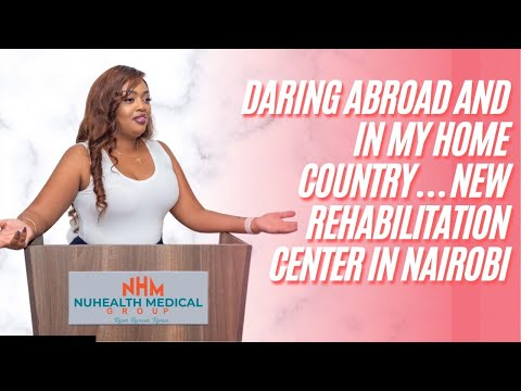 DARING ABROAD AND IN MY HOME COUNTRY… NEW REHABILITATION CENTER IN NAIROBI