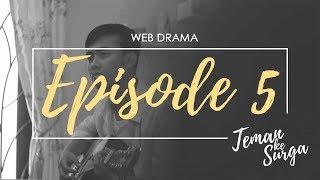 TEMAN KE SURGA - Episode 5 (Web Drama)