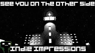Indie Impressions - See You On The Other Side