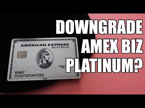 Amex Business Platinum Finally DOWNGRADED (WHY?)