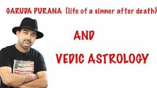 GARUDA PURANA AND KARMA IN VEDIC ASTROLOGY