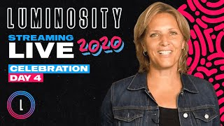 Celebration Day 4 | Luminosity Streaming Live 2020