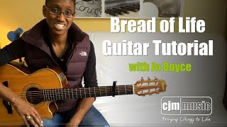 CJM MUSIC // Bread of Life guitar tutorial with Jo Boyce