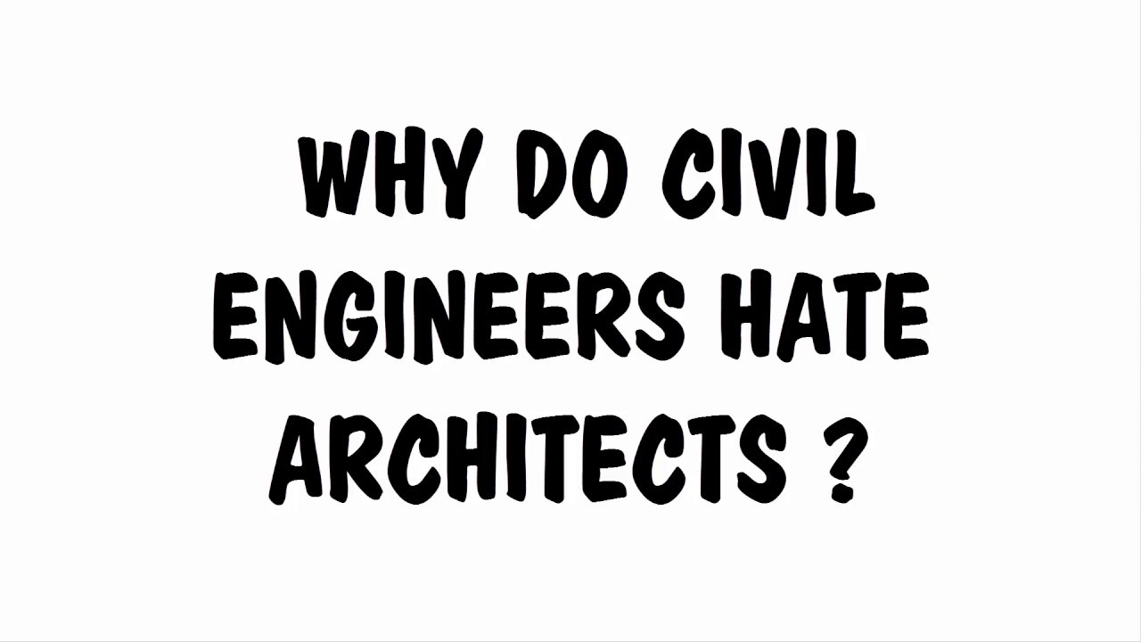 Why Do Civil Engineers Hate Architects Youtube
