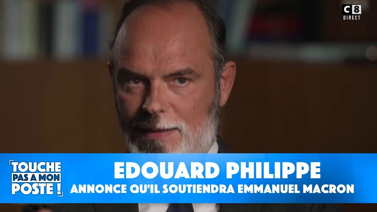 Replay TPMP : Election présidentielle de 2022 : Edouard Philippe annonce qu'il soutiendra Emmanuel Macron