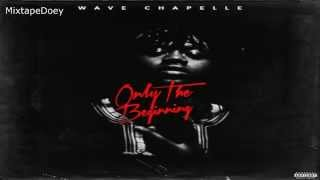 Wave Chapelle - Only The Beginning ( Full Mixtape ) (+ Download Link )