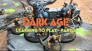 A Forsaken World: Ep 02 - Dark Age Battle Report - Learning to Play Part 2
