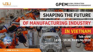 Live: Shaping the future in manufacturing industry in Vietnam (GPEM)