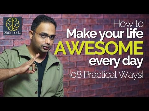 How to make your life AWESOME? Personality Development tips | Increase your confidence
