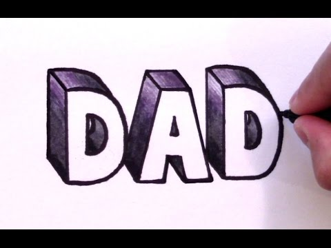 How to Draw DAD in 3D - YouTube
